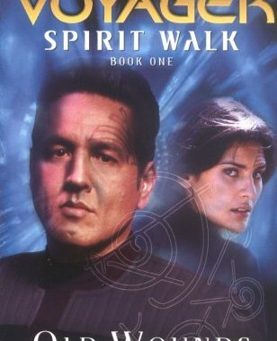 """Star Trek: Voyager: Spirit Walk Book 1: Old Wounds"" Review by Literary Treks"