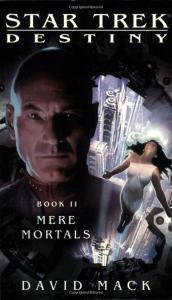 star trek destiny book 2 mere mortals COVER 172x300 Star Trek Book Deal Alert! Star Trek: Destiny Series for only 99 cents each!