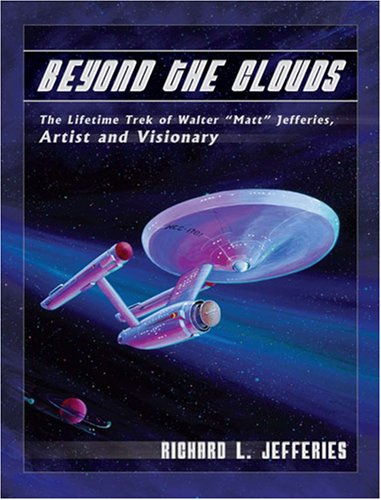 "Beyond the Clouds: The Lifetime Trek of Walter ""Matt"" Jefferies, Artist and Visionary Review by Scottmpearson.wordpress.com"
