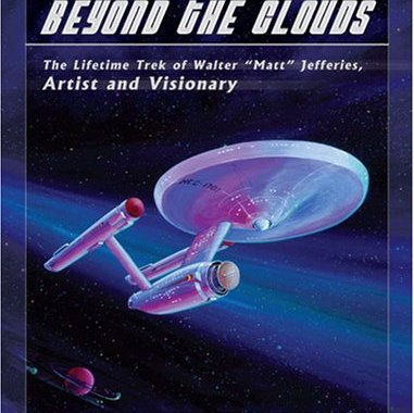 """Beyond the Clouds: The Lifetime Trek of Walter ""Matt"" Jefferies, Artist and Visionary"" Review by Scottmpearson.wordpress.com"