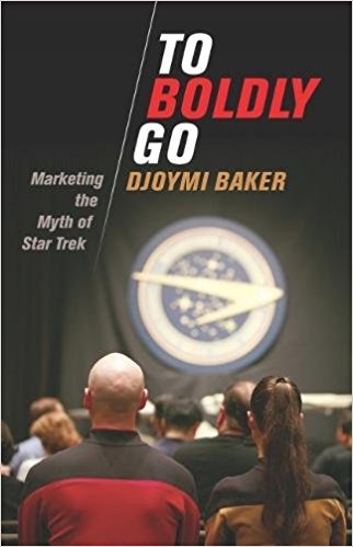 "413QGm KcL. SX320 BO1204203200  Out Today: ""To Boldly Go: Marketing the Myth of Star Trek"""