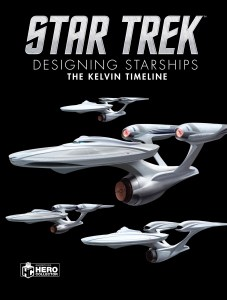 "Eaglemoss Hero Collector Star Trek Designing Starships The Kelvin Timeline 227x300 Out Today: ""Star Trek: Designing Starships: The Kelvin Timeline"""