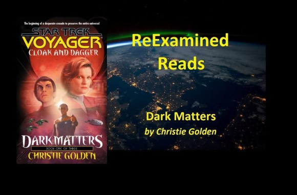 ReExamined Reads Star Trek Novel Review: Dark Matters