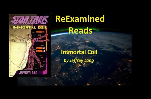ReExamined Reads Star Trek Novel Review: Immortal Coil