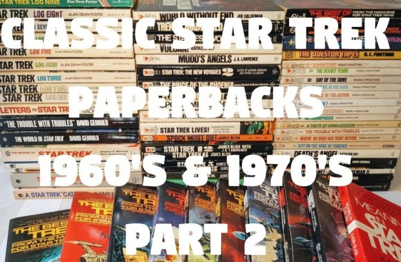 Classic Star Trek TOS Paperbacks From The 1960's and 1970's – Part Two!
