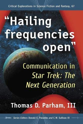 "51jPf7CPT3L Out Today: ""Hailing Frequencies Open: Communication in Star Trek: the Next Generation (Critical Explorations in Science Fiction and Fantasy)"""