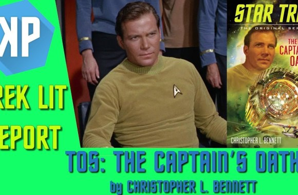 TREK LIT REVIEWS: TOS: The Captain's Oath by Christopher L. Bennett (Spoilers!)