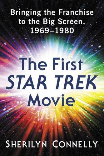 Out Today: The First Star Trek Movie: Bringing the Franchise to the Big Screen 1969 1980
