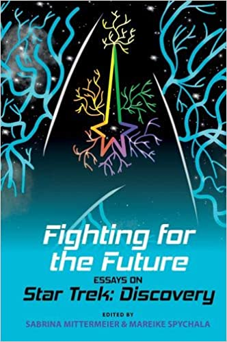 Out Today: Fighting for the Future: Essays on Star Trek: Discovery
