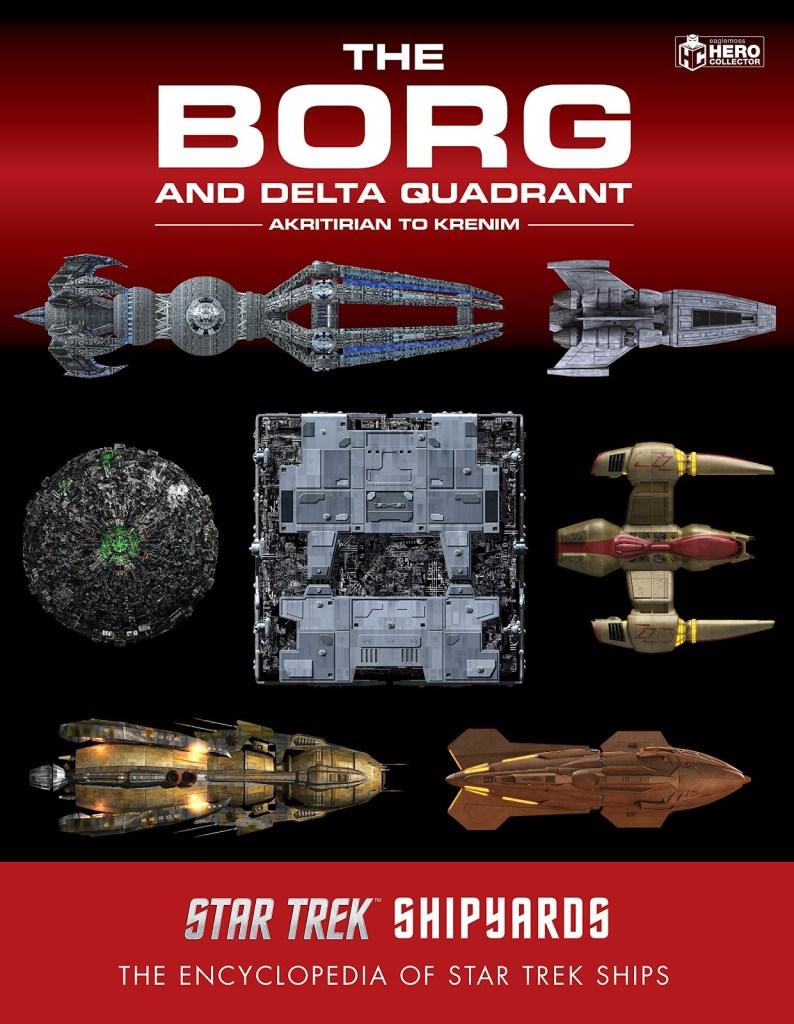 Star Trek Shipyards: The Borg and the Delta Quadrant Vol. 1 – Akritirian to Krenim: The Encyclopedia of Starfleet Ships Review by Positivelytrek.libsyn.com