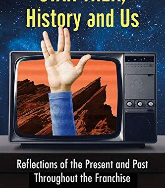 "New Book Added: ""Star Trek, History and Us: Reflections of the Present and Past Throughout the Franchise"""
