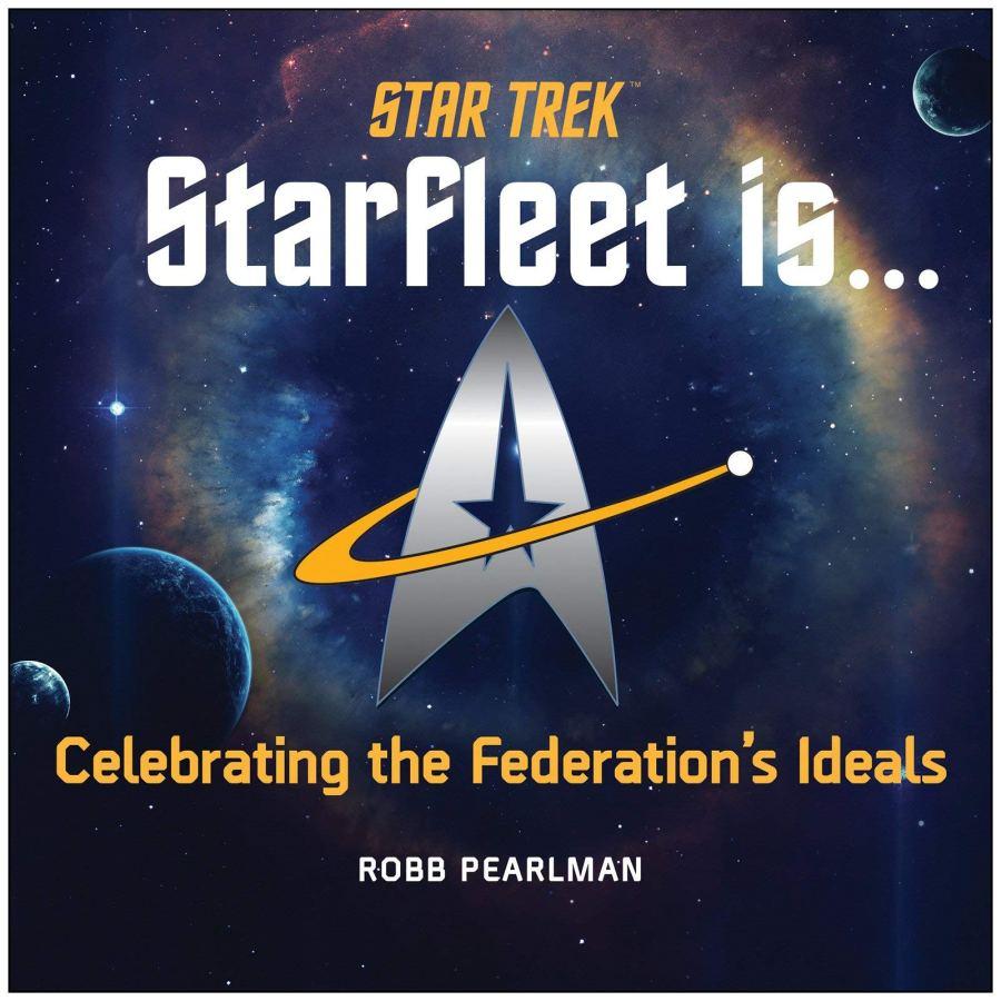 New Book Added: Star Trek: Starfleet Is…: Celebrating the Federation's Ideals
