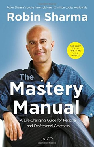 The Mastery Manual – Robin Sharma - Startup Archive - Books For Indian Entrepreneurs