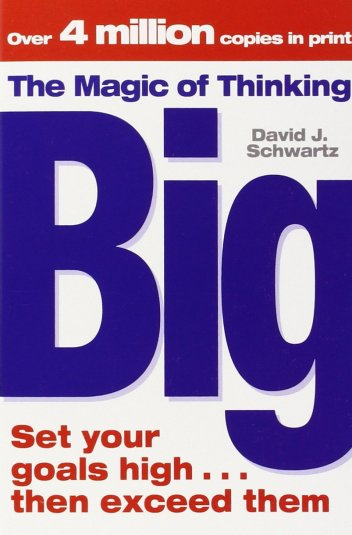 The Magic of Thinking Big - Startup Archive