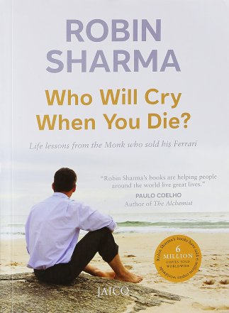 Who Will Cry When You Die - Robin Sharma - Startup Archive - Books For Indian Entrepreneurs
