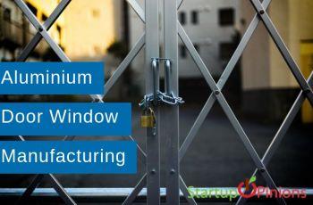 Aluminium Door, Window Manufacturing Business