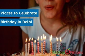 places to celebrate birthday in delhi