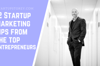 12 Best Startup marketing tips from the top entrepreneurs