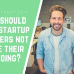 What should most startup founders not waste their time doing - StartupStorey