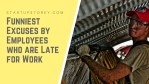 Funniest Excuses by Employees who are Late for Work