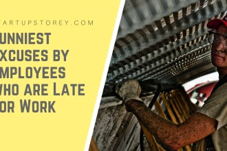 Funniest Excuses by Employees who are Late for Work - StartupStorey.com