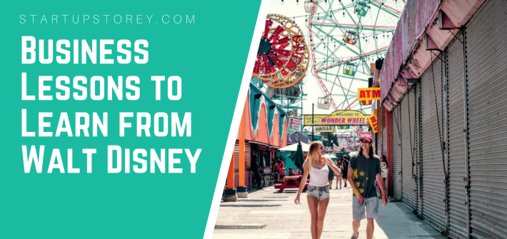 Business Lessons to Learn from Walt Disney - Startup Storey Entrepreneurship Guide