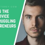 What is the best advice for struggling entrepreneurs?