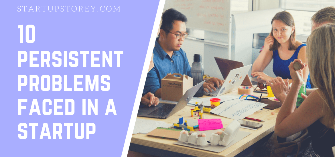 10 Persistent problems faced in a startup