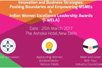 Indian Women Excellence Leadership Awards 2017, I-WELA, I-WELA 2017,Innovation and Business Strategies