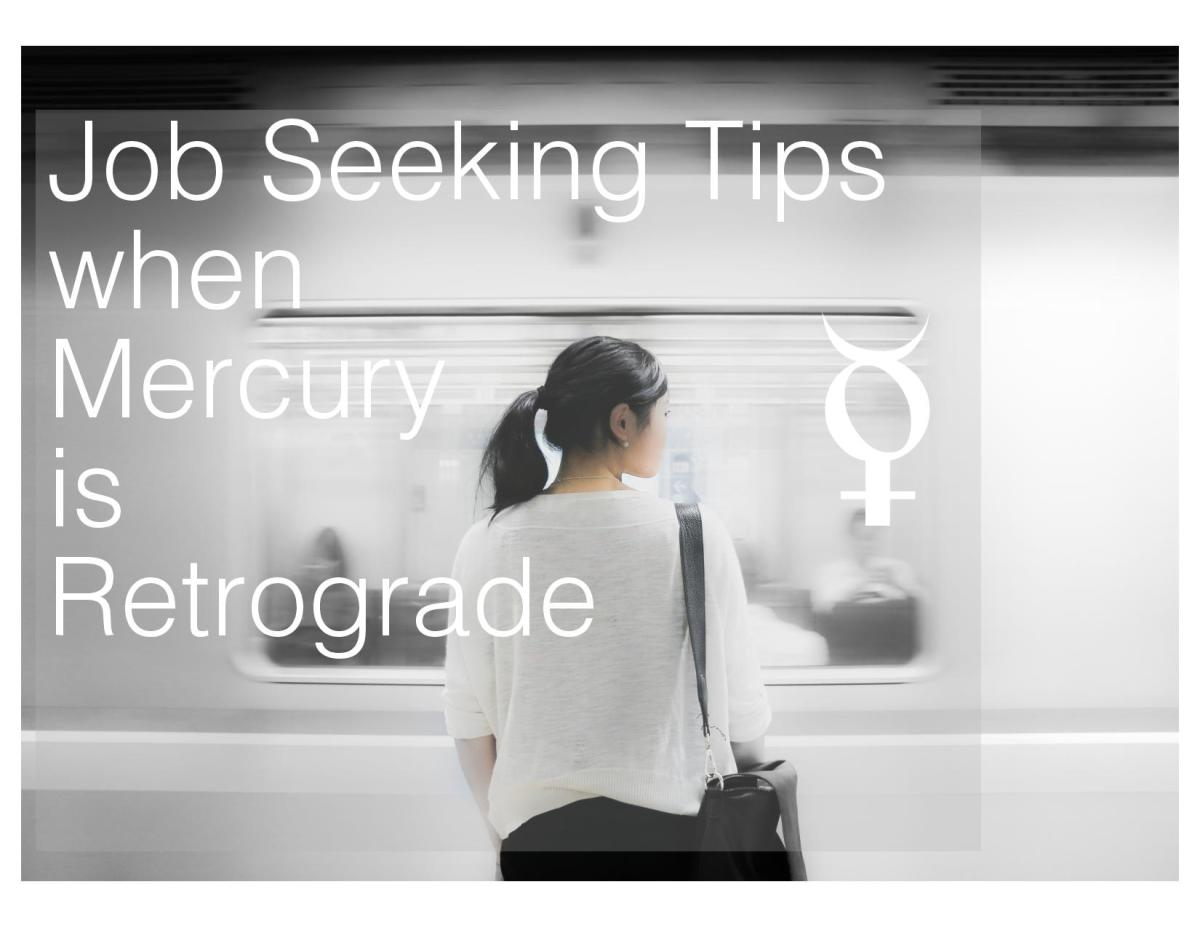 Job Seeking Tips when Mercury is Retrograde