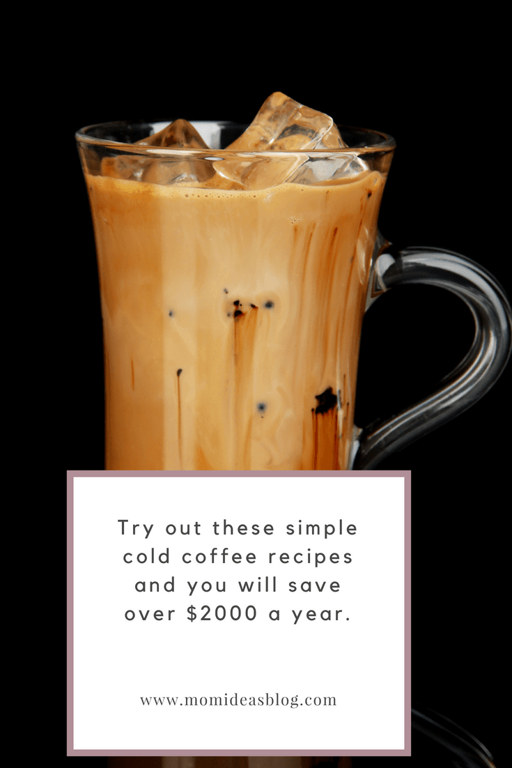 How to save $2000 a year by making your own cold coffee at home.