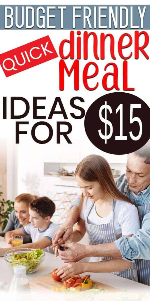 Easy – Peasy Dinner Ideas for  Tonight under $15