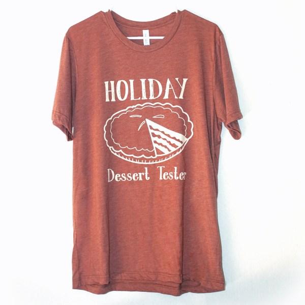 Holiday Dessert Tester Shirt