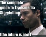 Complete guide to Transmedia Storytelling