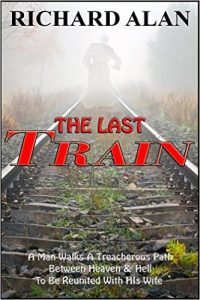 The Last Train by Richard H. Alan