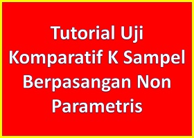 Uji Komparatif K Sampel Berpasangan Non Parametris