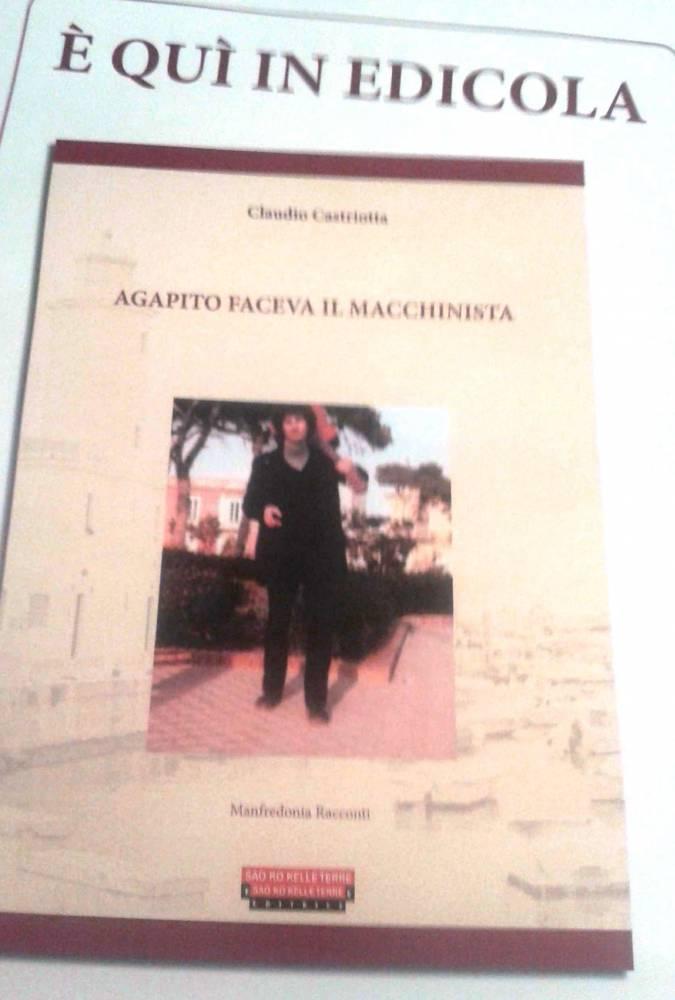 """Manfredonia, In edicola """"Agapito faceva il macchinista"""""""