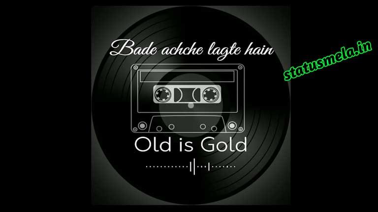 bade achhe lagte hain song whatsapp status