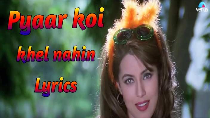 pyaar koi khel nahin lyrics