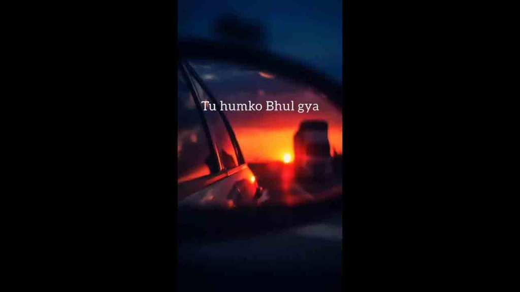 Tu Hamko Bhul Gya Broken Instagram Story Feel The Music, WhatsApp Status