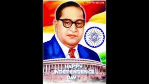 Read more about the article Happy Independence Day DR Babasaheb Ambedkar Video Status