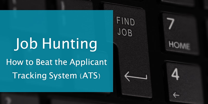 Job Searching? Beat the Applicant Tracking System and Get Your Resume an Audience