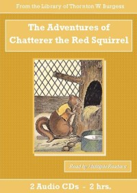 Adventures of Chatterer the Red Squirrel - St. Clare Audio
