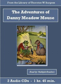 The Adventures of Danny Meadow Mouse - St. Clare Audio