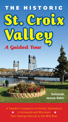 The Historic St. Croix Valley: A Guided Tour