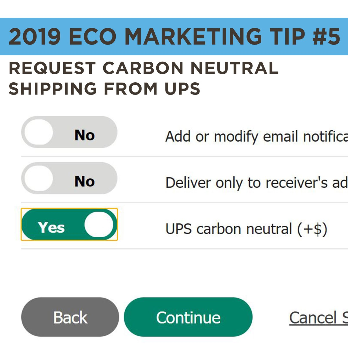 Eco Marketing Tip 5 is to request carbon neutral shipping from UPS