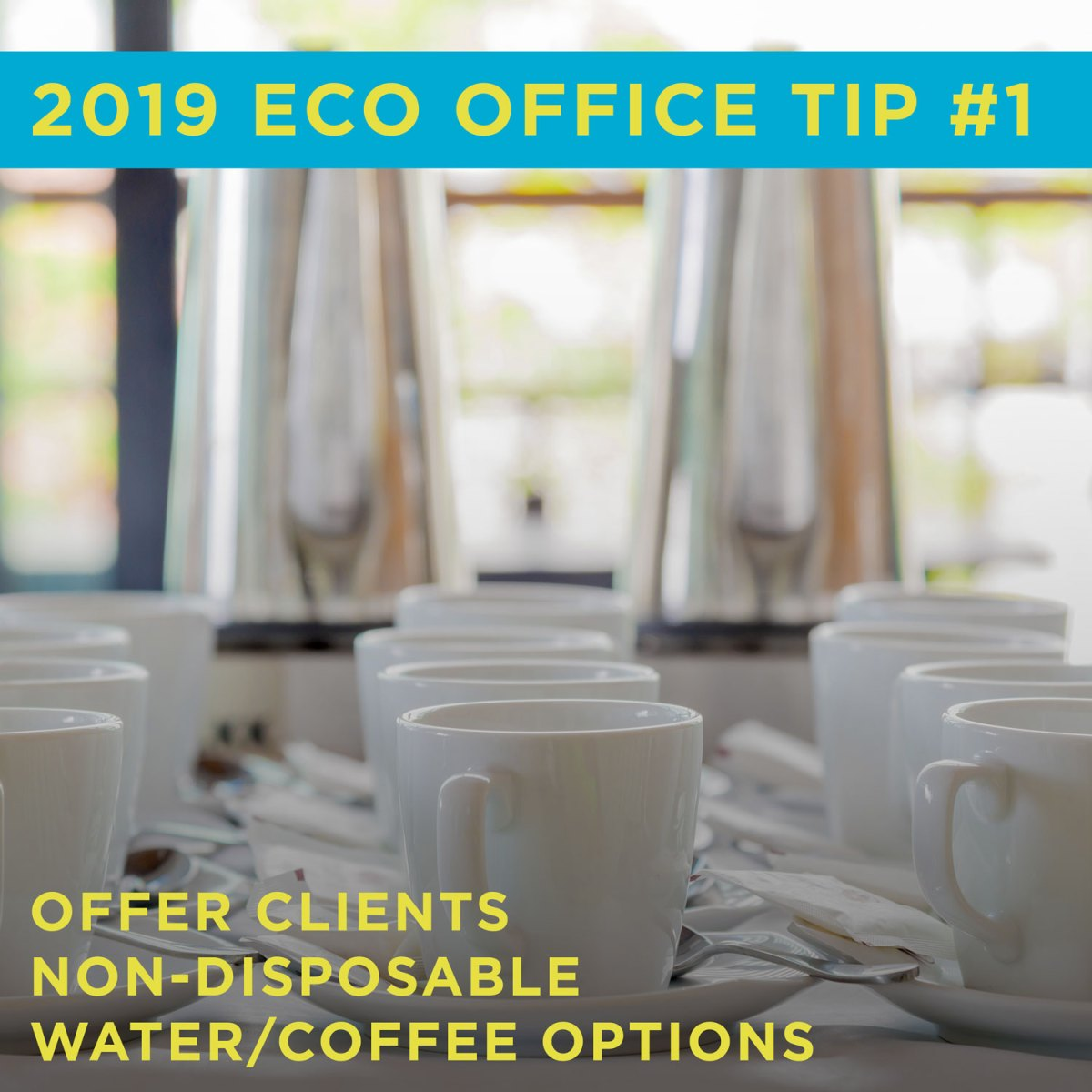 Eco Friendly Office Tip 1: Offer your clients non-disposable water and coffee options