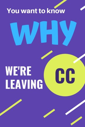 Why We're Leaving CC