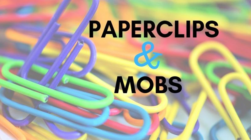 Paperclips & Mobs