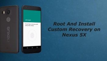 How to Root and install Custom Recovery on Huawei Honor 5X